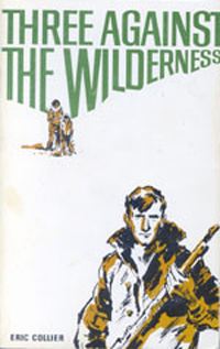Three Against the Wilderness (Irwin Publishing, 1959; London: Companion Book Club, 1959).