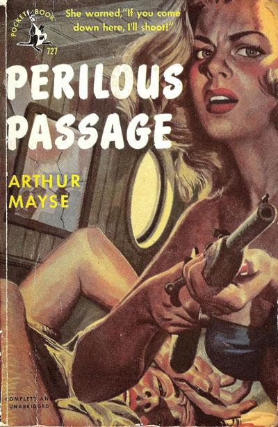 Perilous Passage by Arthur Mayse, a mass market paperback, 1950.